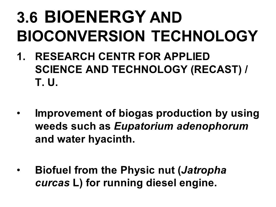 3.6 BIOENERGY AND BIOCONVERSION TECHNOLOGY
