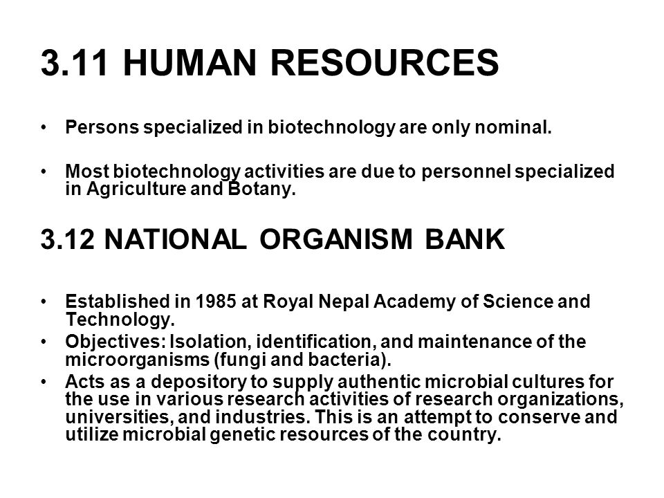 3.11 HUMAN RESOURCES 3.12 NATIONAL ORGANISM BANK