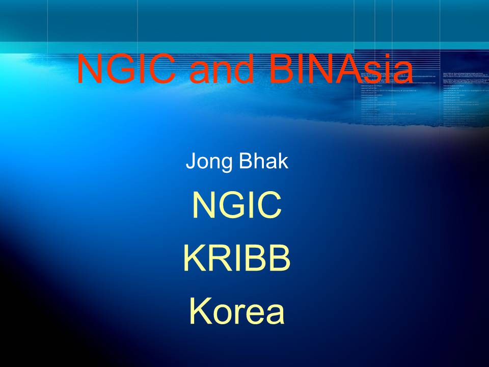 NGIC and BINAsia Jong Bhak NGIC KRIBB Korea