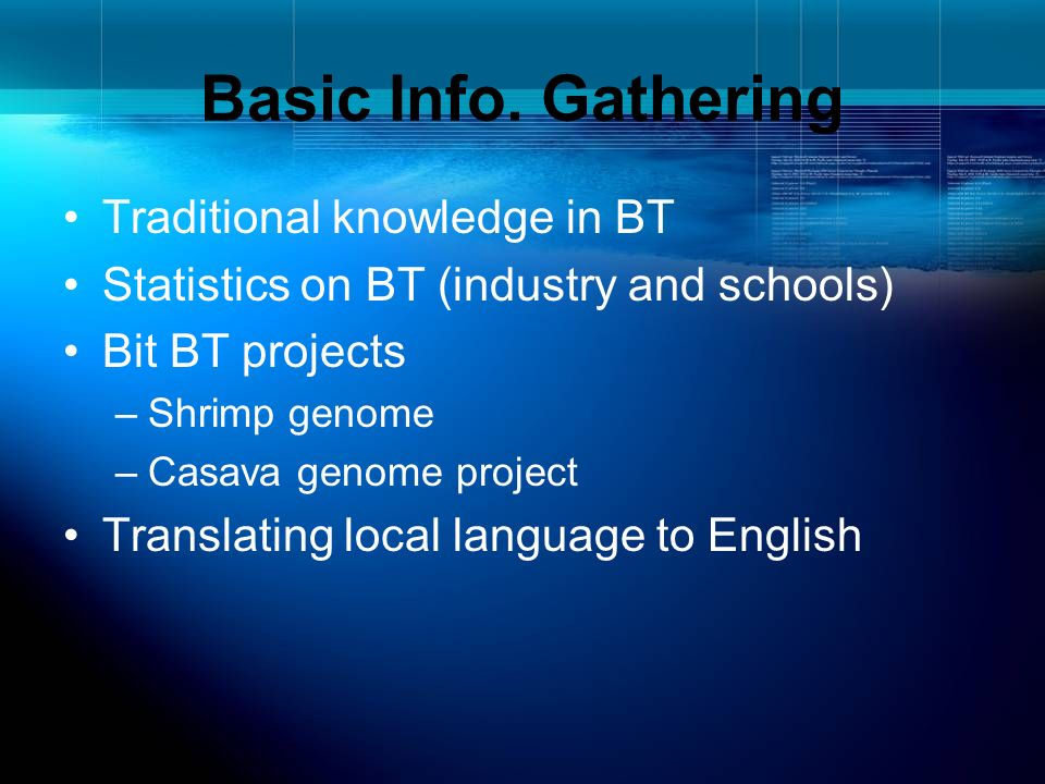 Basic Info. Gathering Traditional knowledge in BT