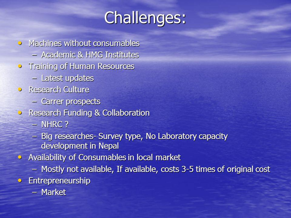 Challenges: Machines without consumables Academic & HMG Institutes