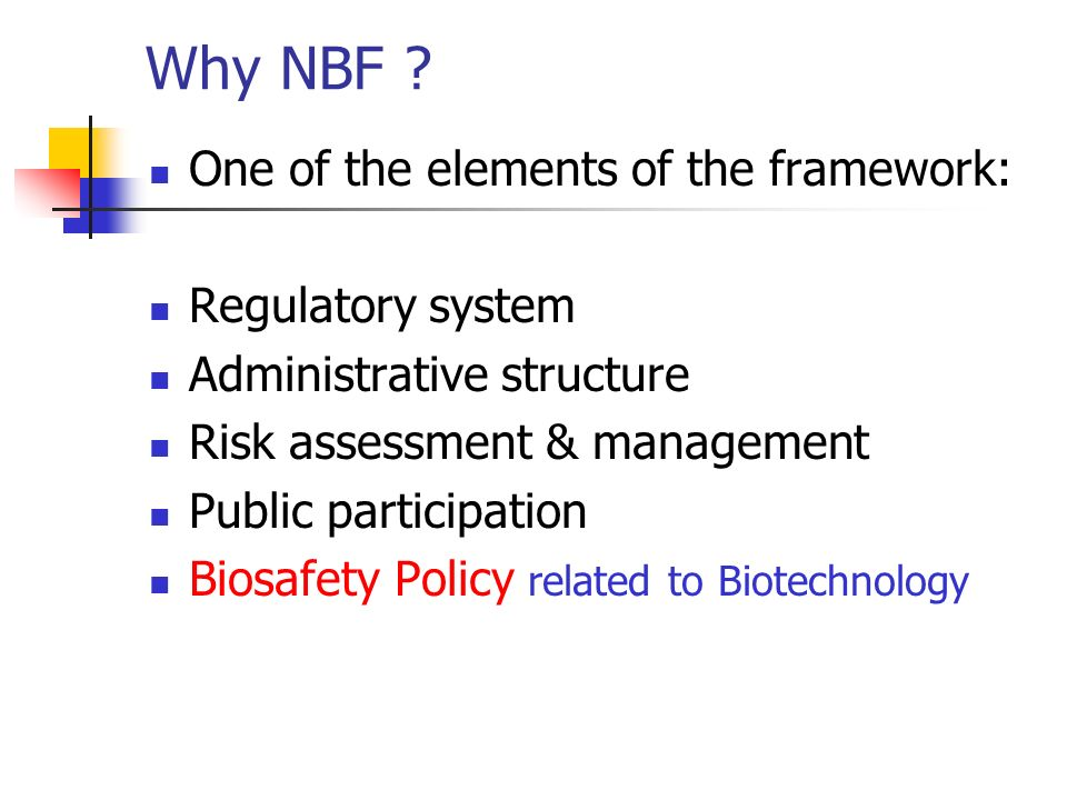 Why NBF One of the elements of the framework: Regulatory system