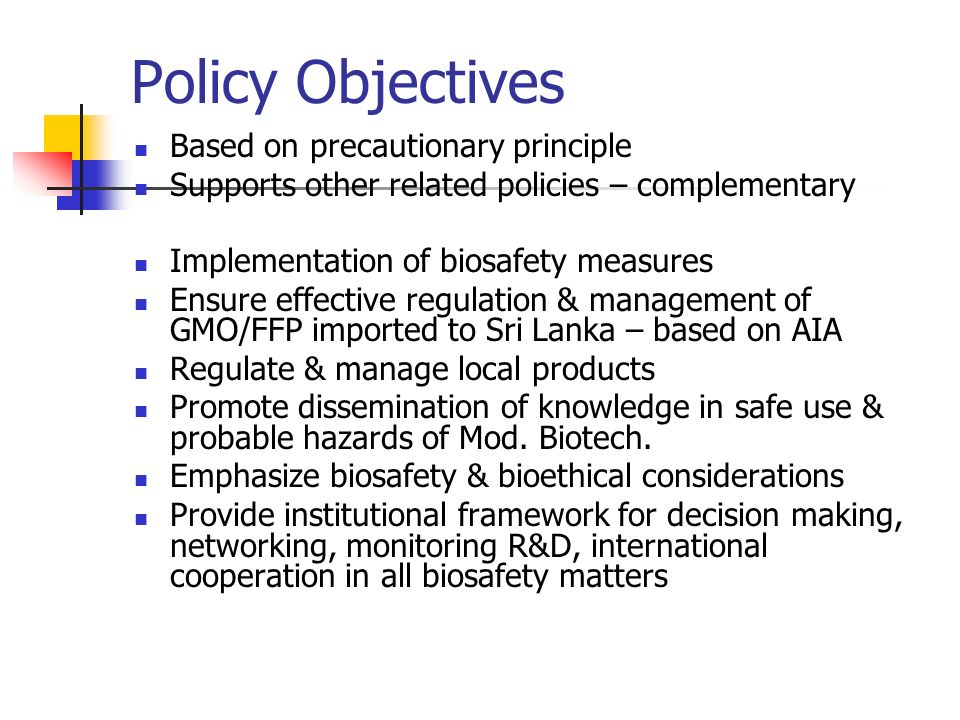 Policy Objectives Based on precautionary principle