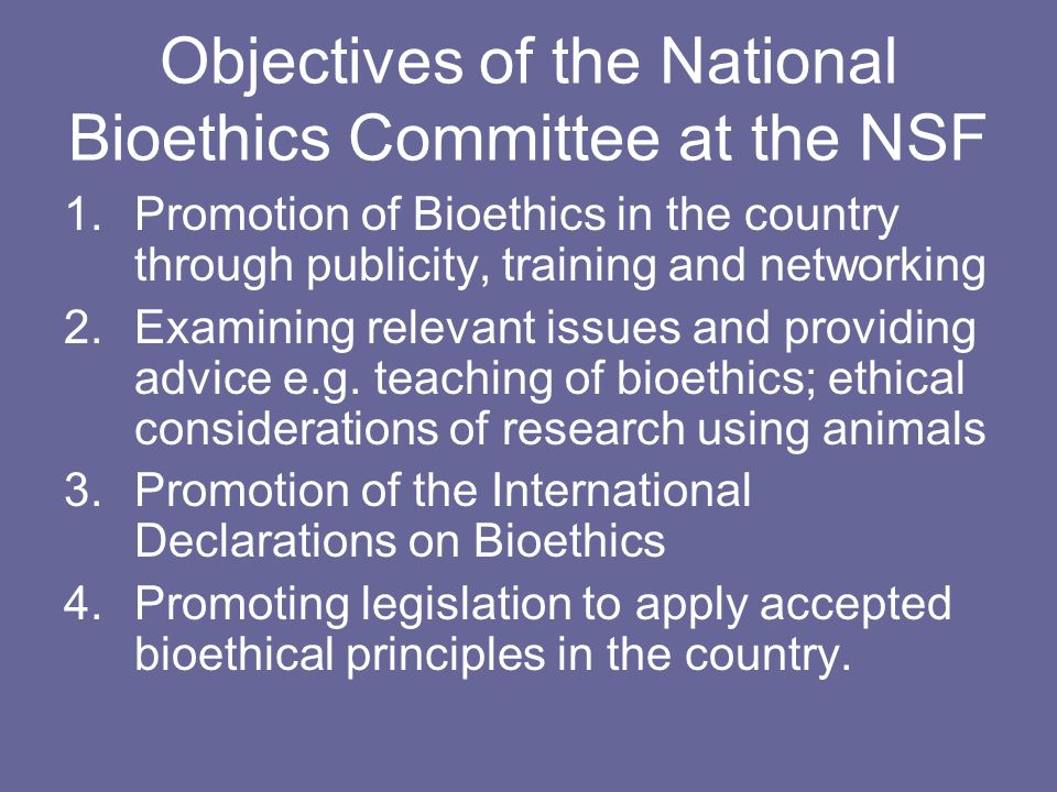 Objectives of the National Bioethics Committee at the NSF