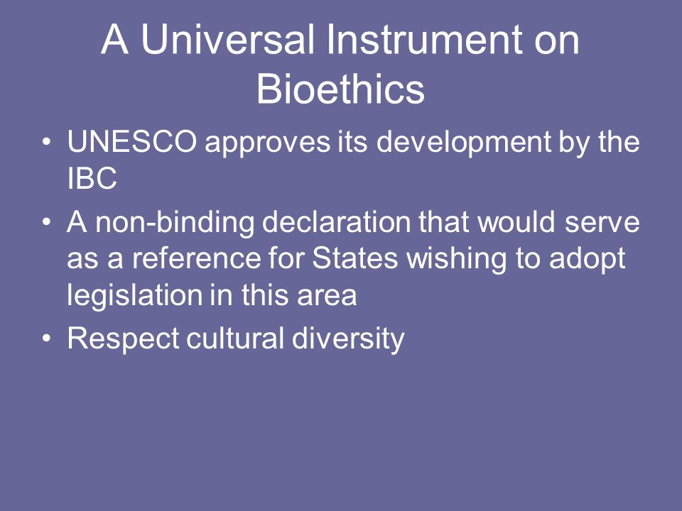 A Universal Instrument on Bioethics