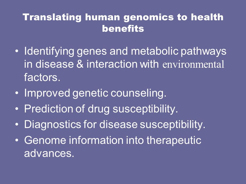 Translating human genomics to health benefits