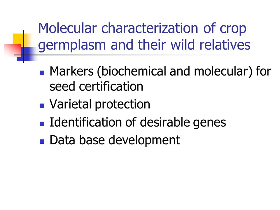 Molecular characterization of crop germplasm and their wild relatives