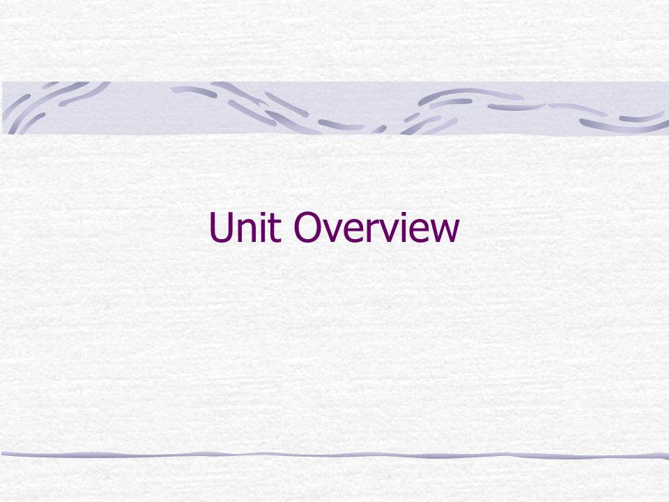 Unit Overview