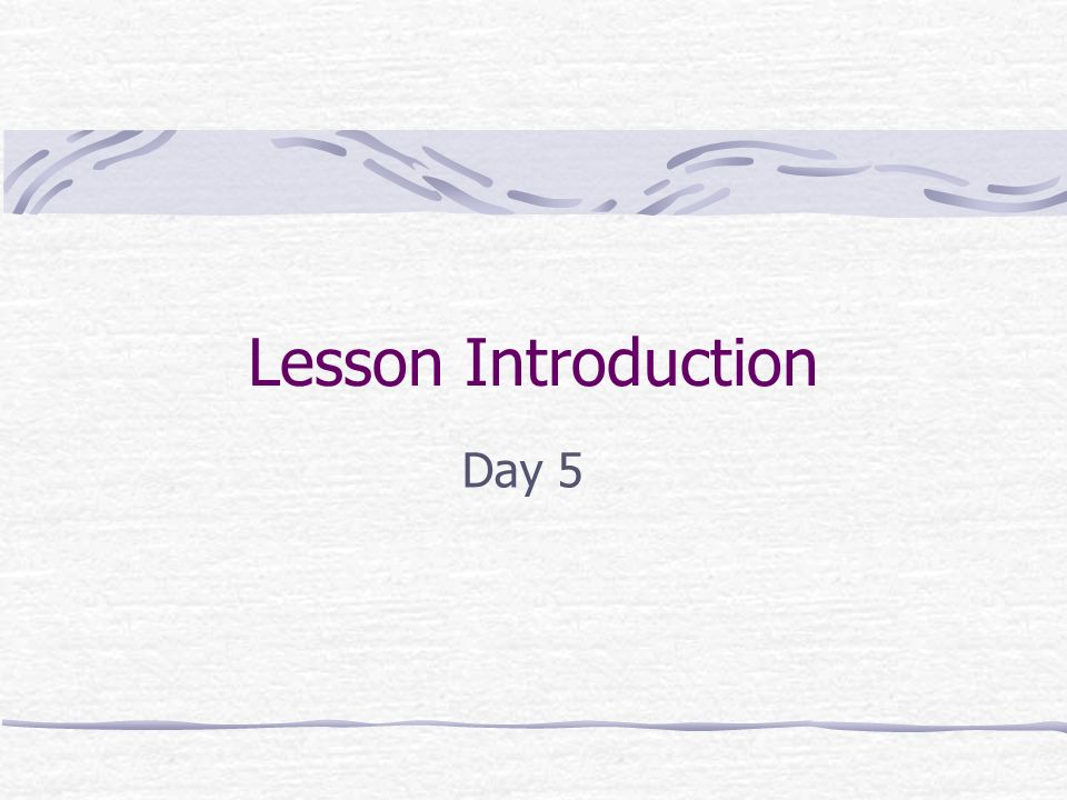 Lesson Introduction Day 5
