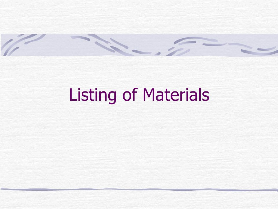 Listing of Materials