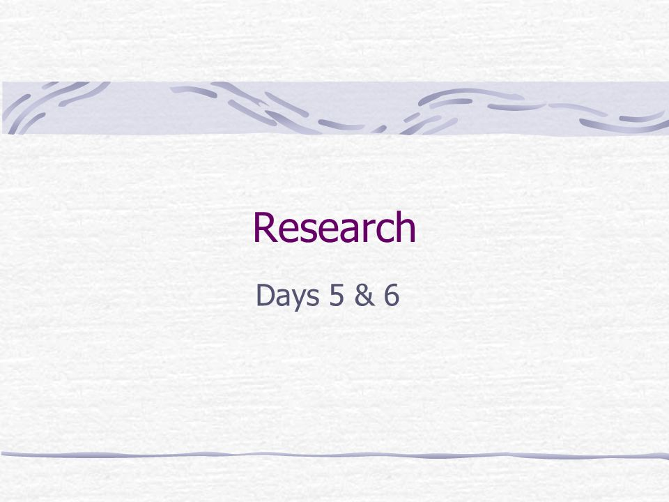 Research Days 5 & 6
