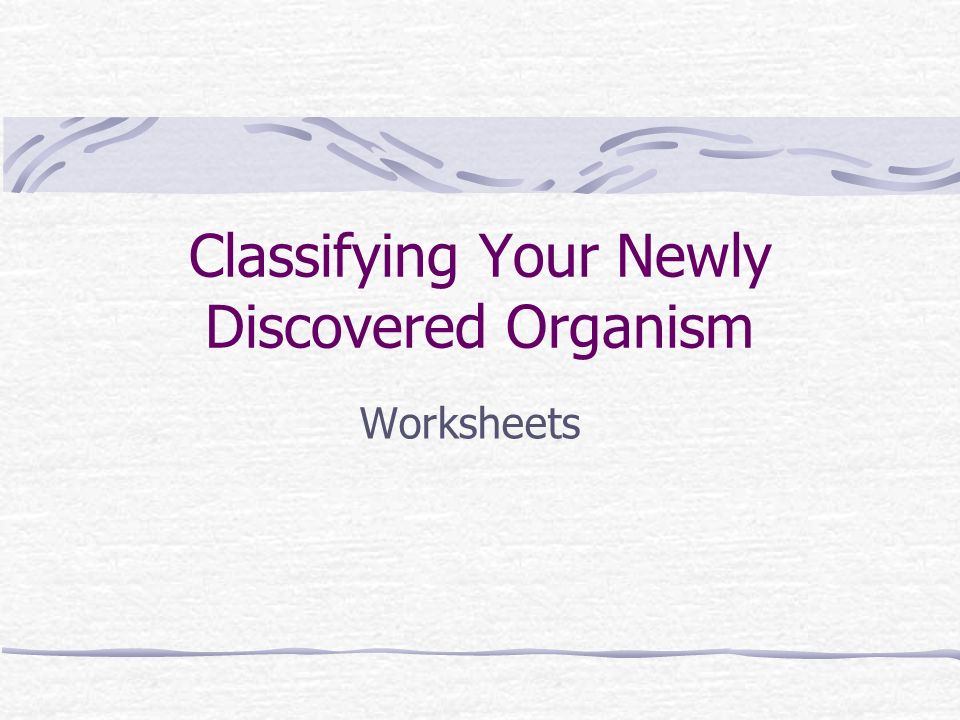 Classifying Your Newly Discovered Organism