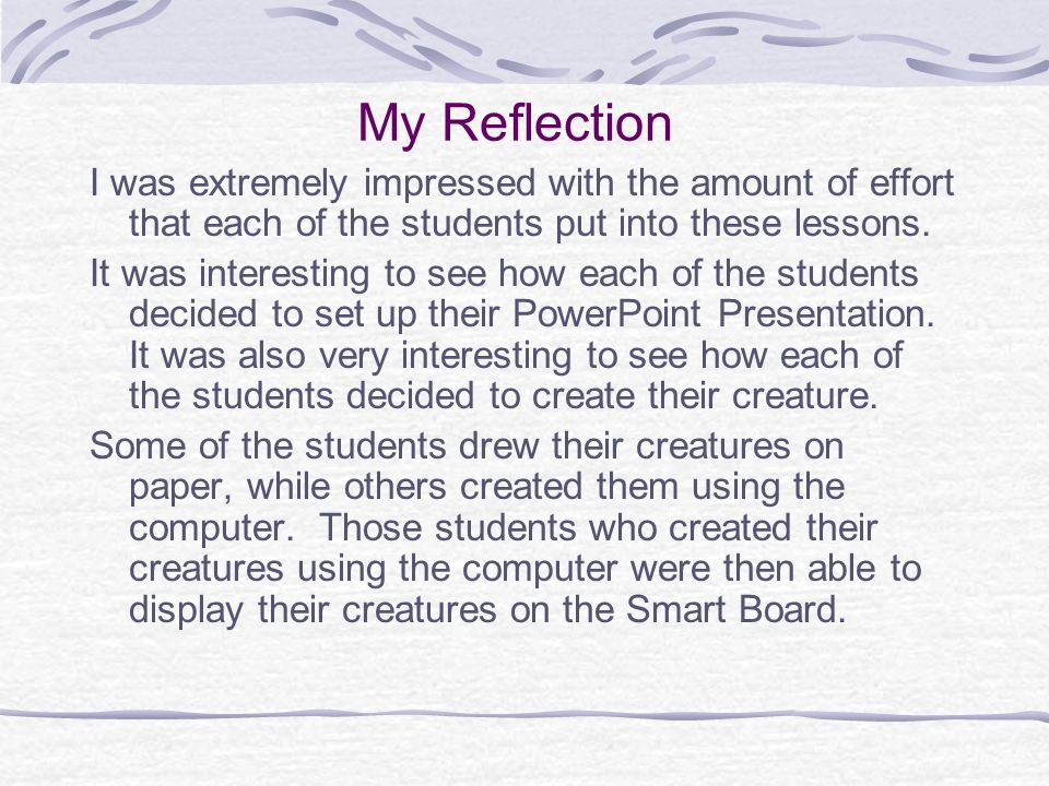 My Reflection I was extremely impressed with the amount of effort that each of the students put into these lessons.