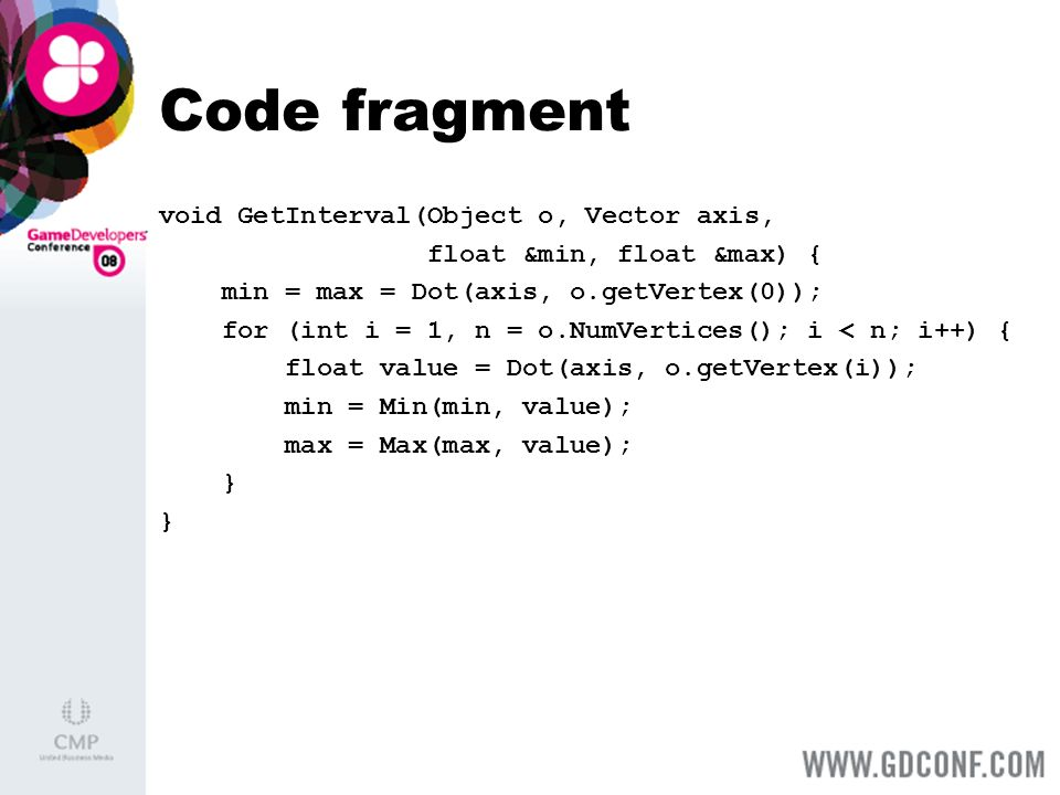 Code fragment void GetInterval(Object o, Vector axis,