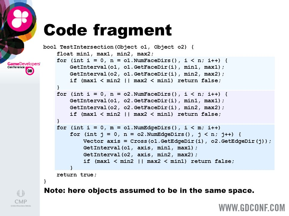 Code fragment Note: here objects assumed to be in the same space.