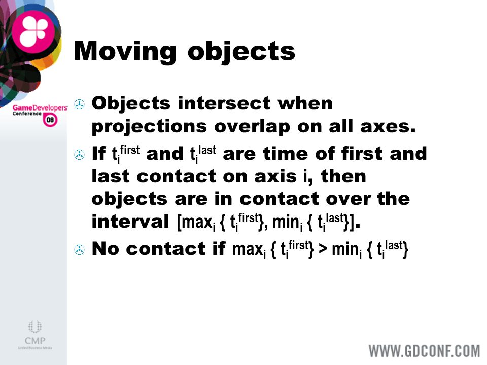 Moving objects Objects intersect when projections overlap on all axes.