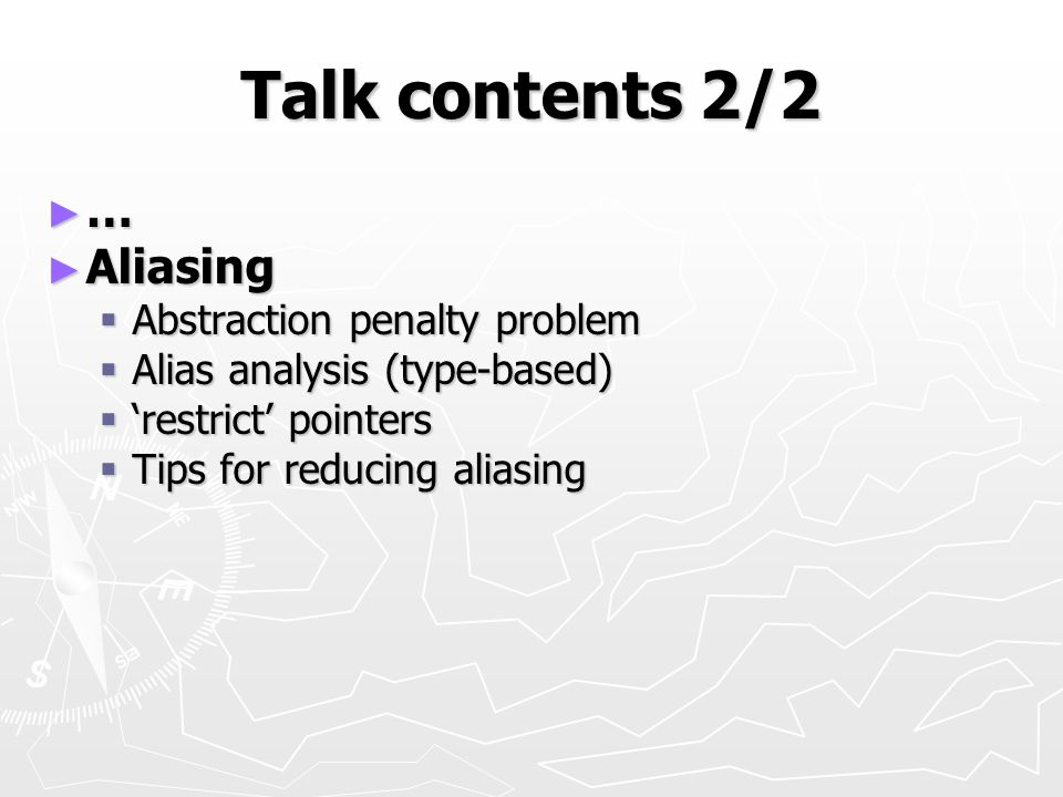 Talk contents 2/2 … Aliasing Abstraction penalty problem