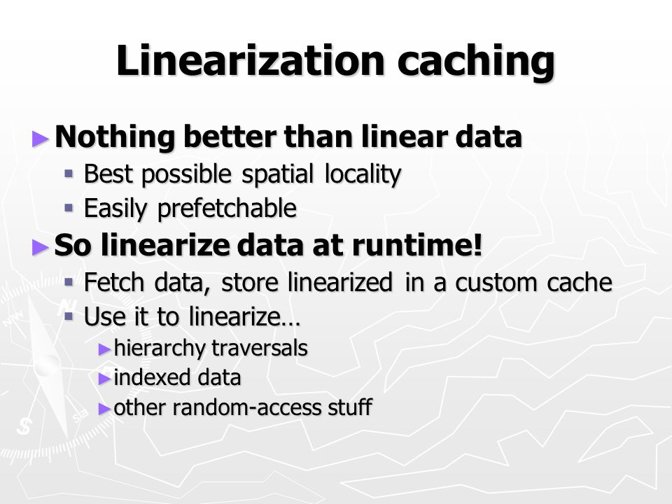 Linearization caching