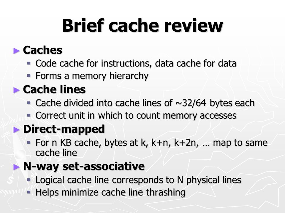 Brief cache review Caches Cache lines Direct-mapped