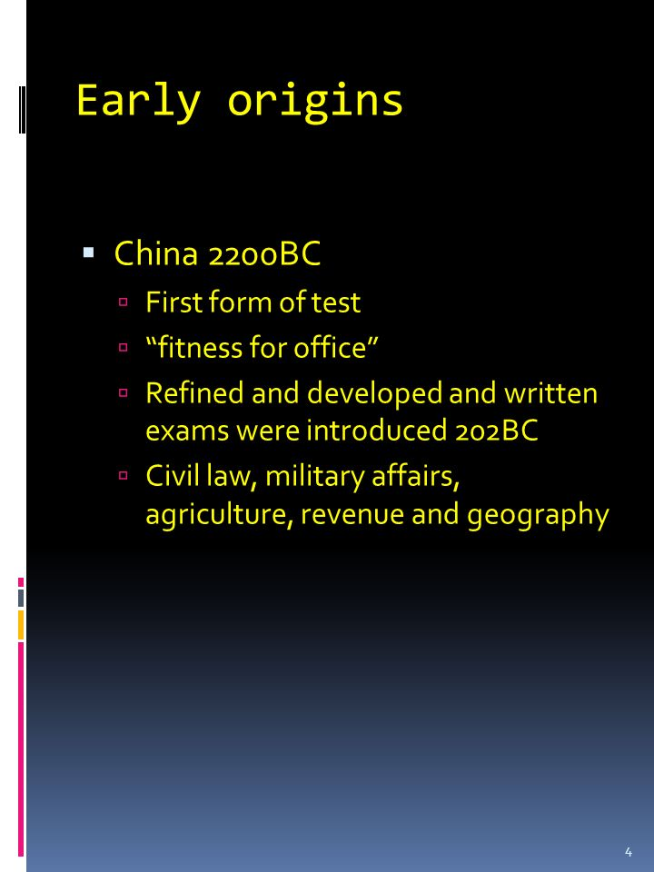 Early origins China 2200BC First form of test fitness for office