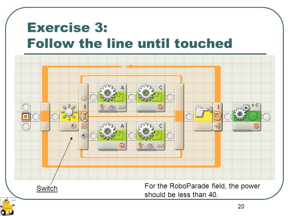 Exercise 3: Follow the line until touched