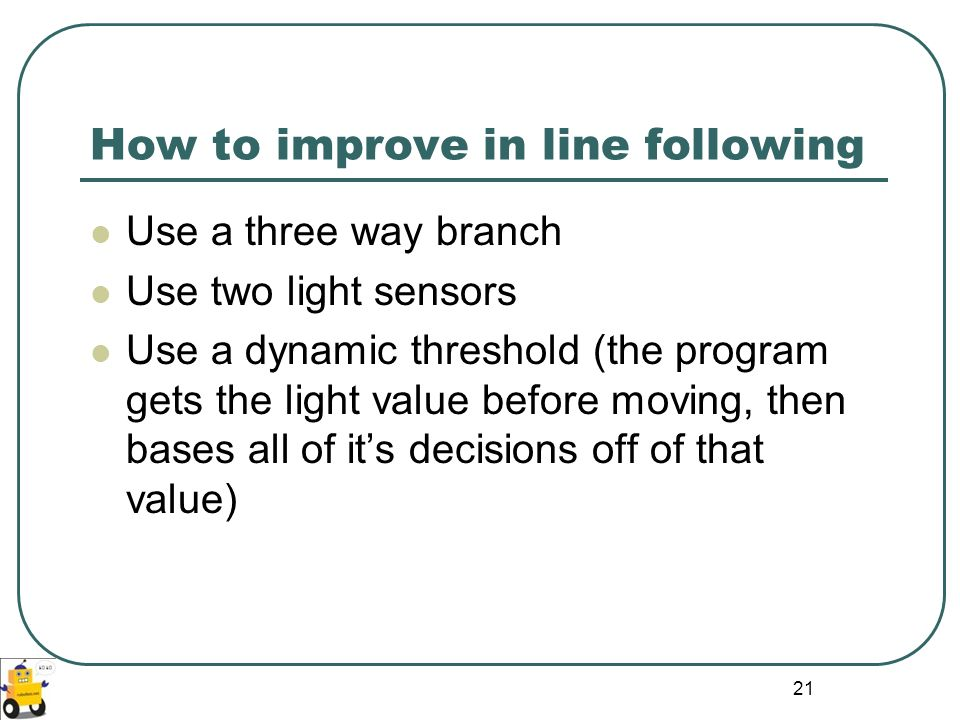 How to improve in line following