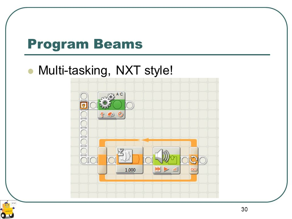 Program Beams Multi-tasking, NXT style!