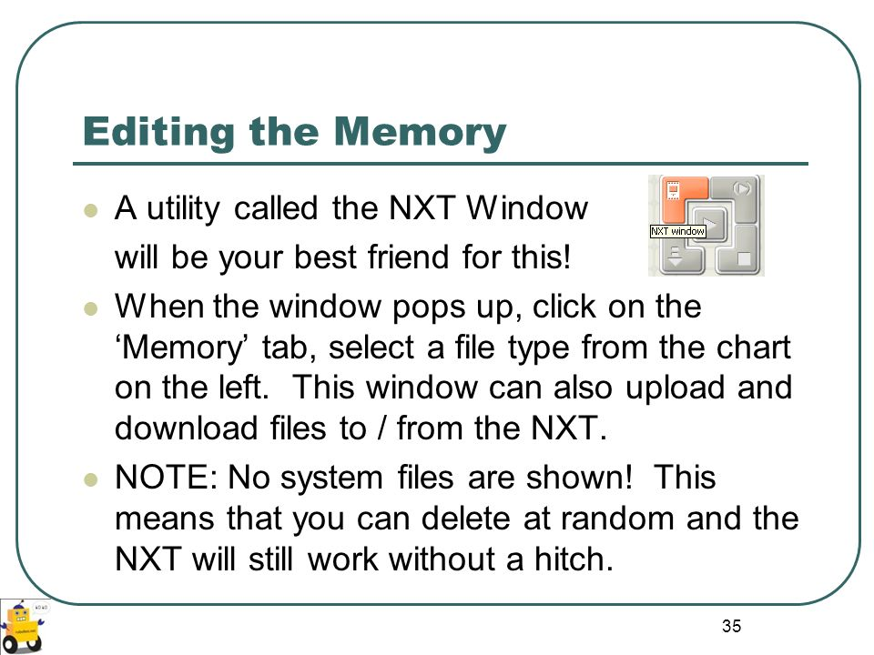 Editing the Memory A utility called the NXT Window