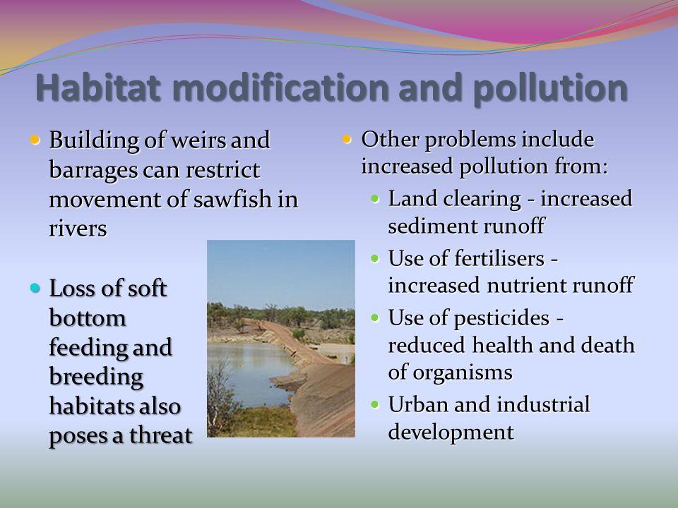Habitat modification and pollution