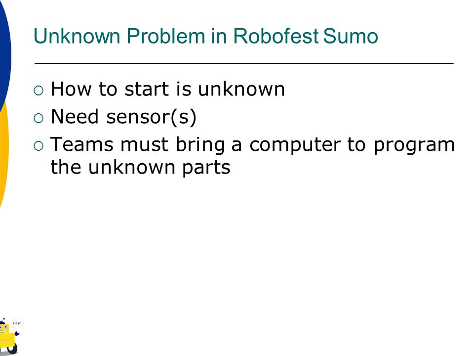 Unknown Problem in Robofest Sumo