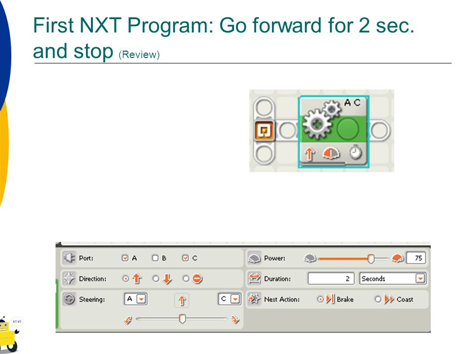 First NXT Program: Go forward for 2 sec. and stop (Review)