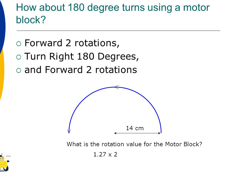 How about 180 degree turns using a motor block