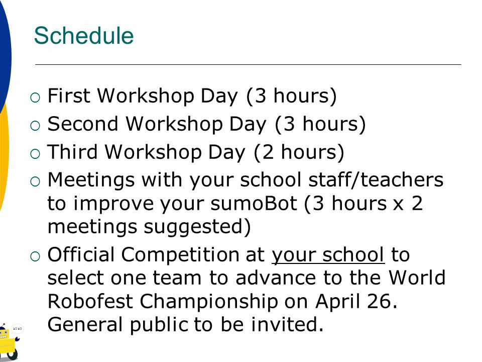 Schedule First Workshop Day (3 hours) Second Workshop Day (3 hours)