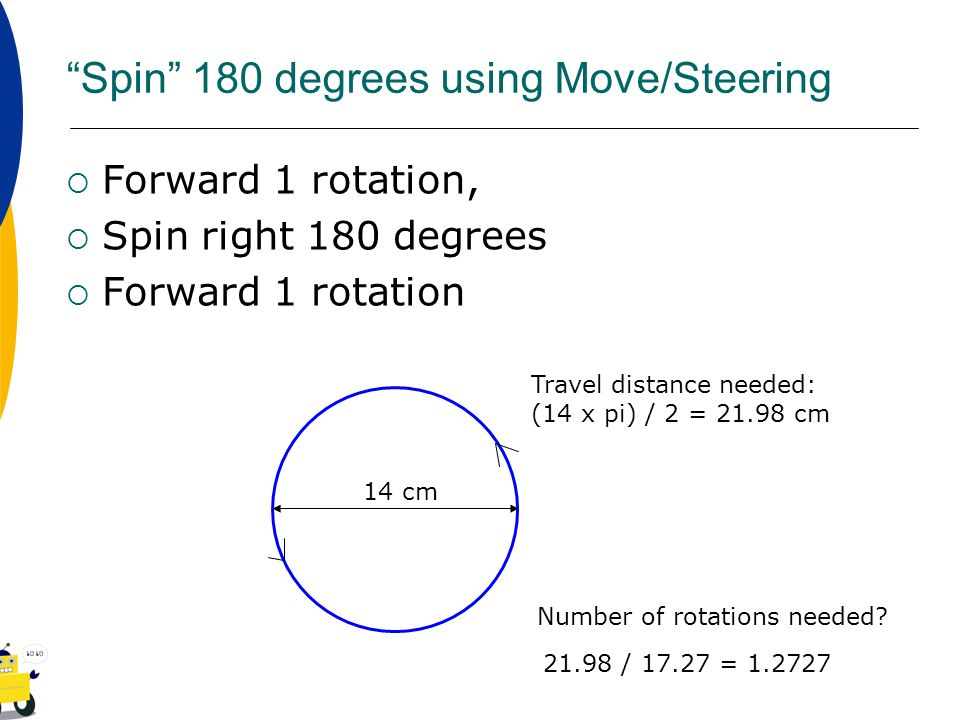Spin 180 degrees using Move/Steering