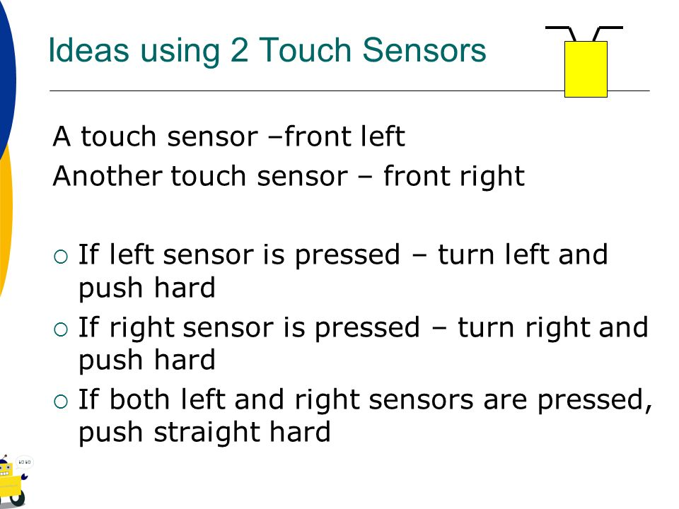 Ideas using 2 Touch Sensors