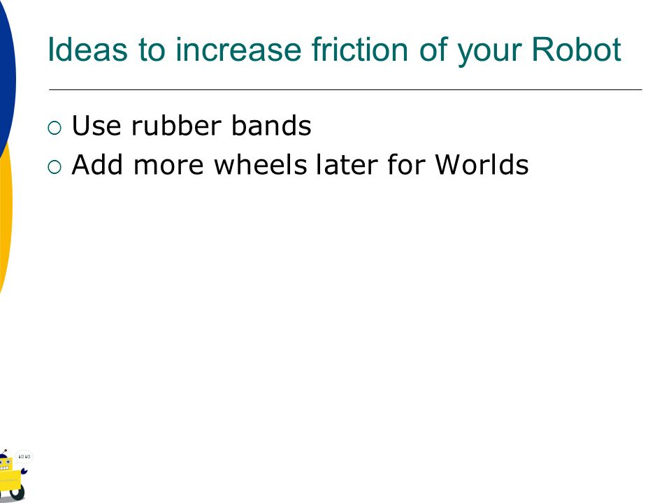 Ideas to increase friction of your Robot