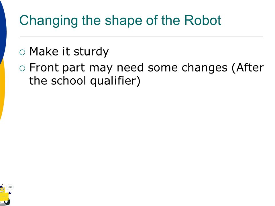 Changing the shape of the Robot