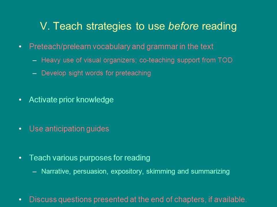 V. Teach strategies to use before reading