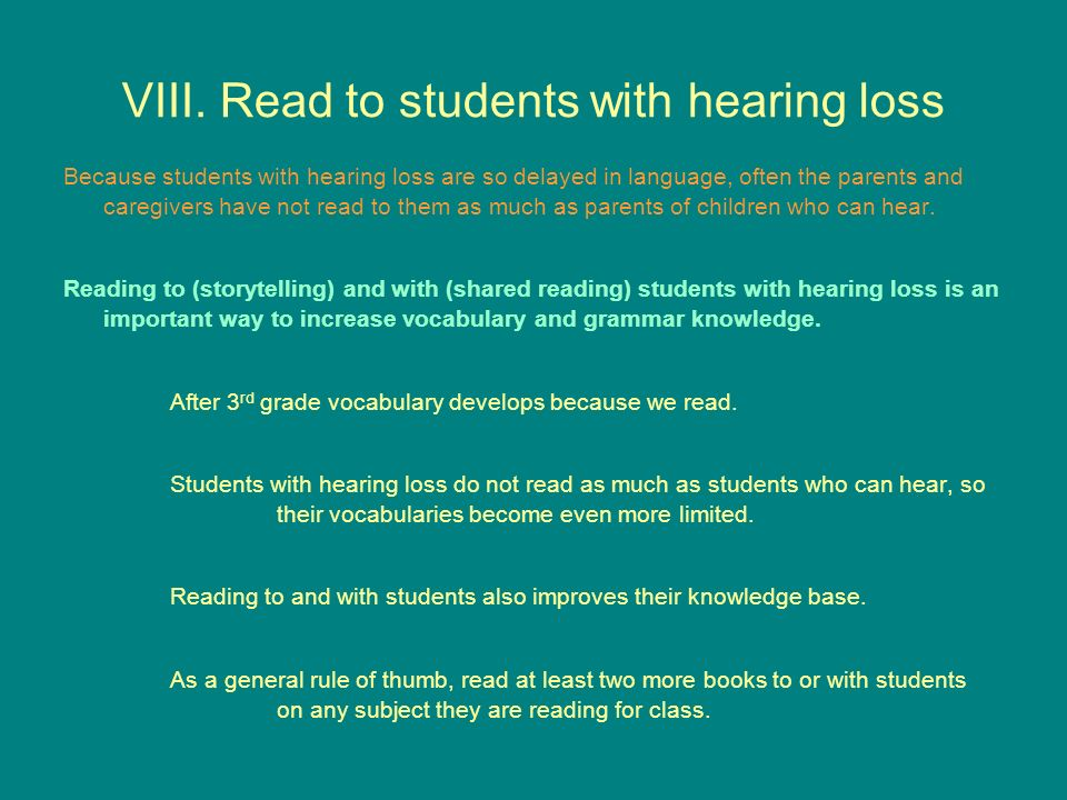 VIII. Read to students with hearing loss