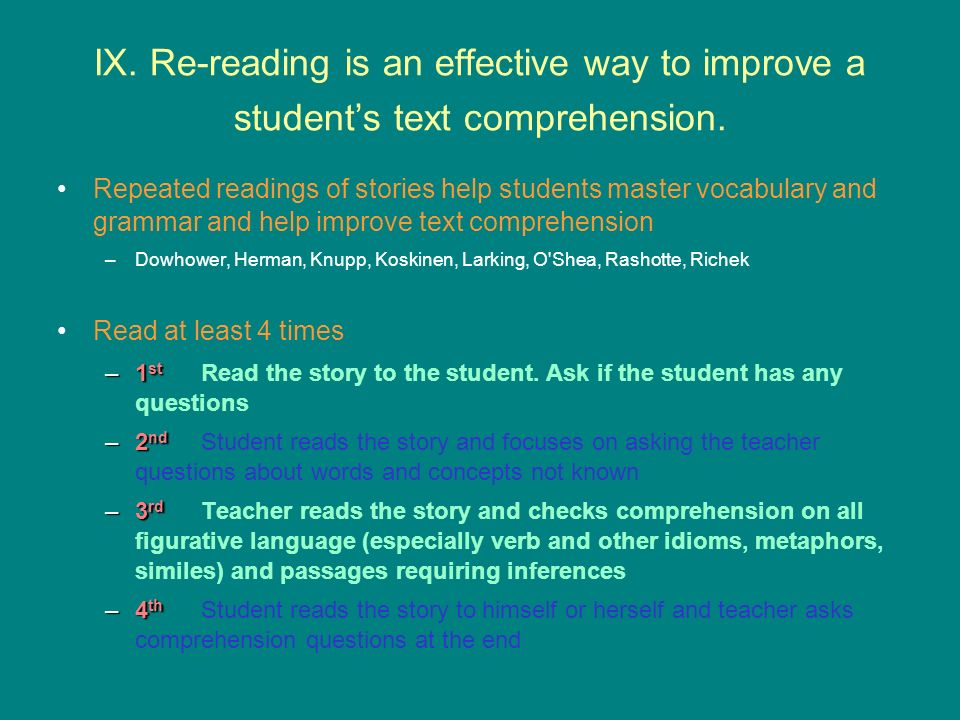 IX. Re-reading is an effective way to improve a student's text comprehension.