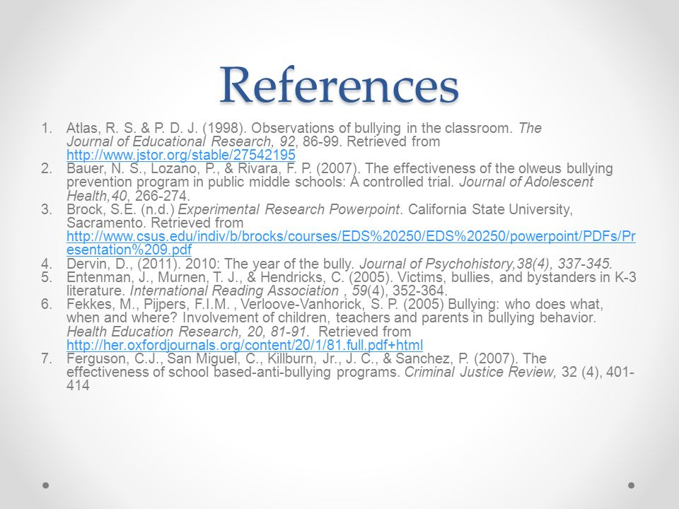 References Atlas, R. S. & P. D. J. (1998). Observations of bullying in the classroom. The.