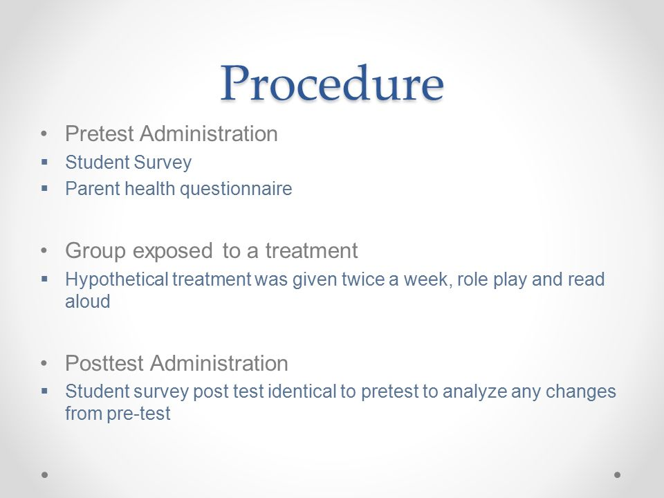 Procedure Pretest Administration Group exposed to a treatment