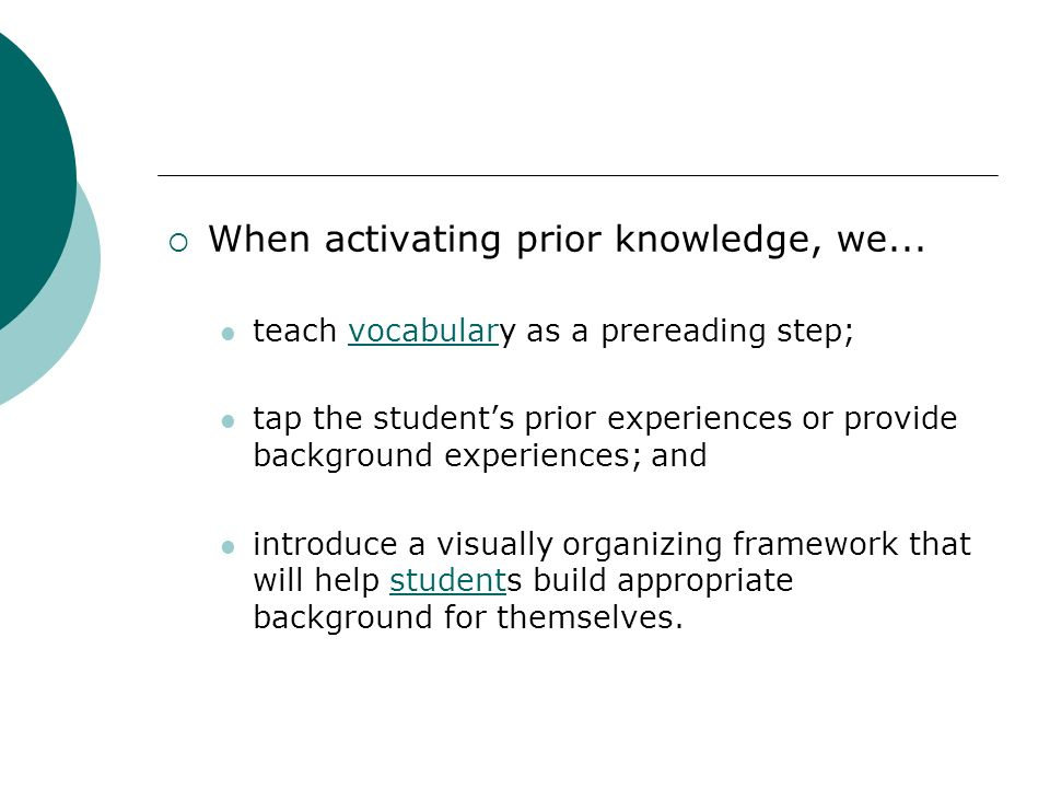 When activating prior knowledge, we...