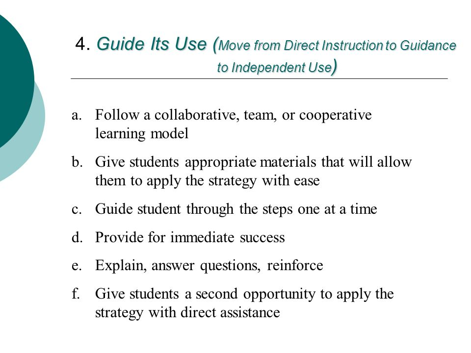 4. Guide Its Use (Move from Direct Instruction to Guidance