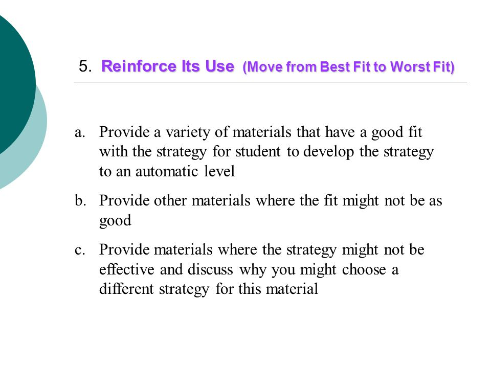 5. Reinforce Its Use (Move from Best Fit to Worst Fit)