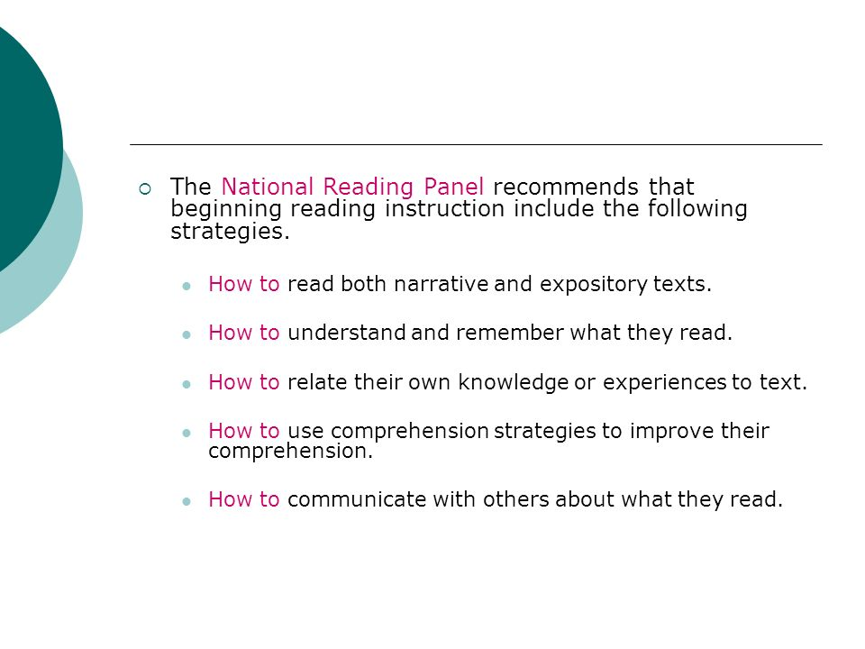 The National Reading Panel recommends that beginning reading instruction include the following strategies.