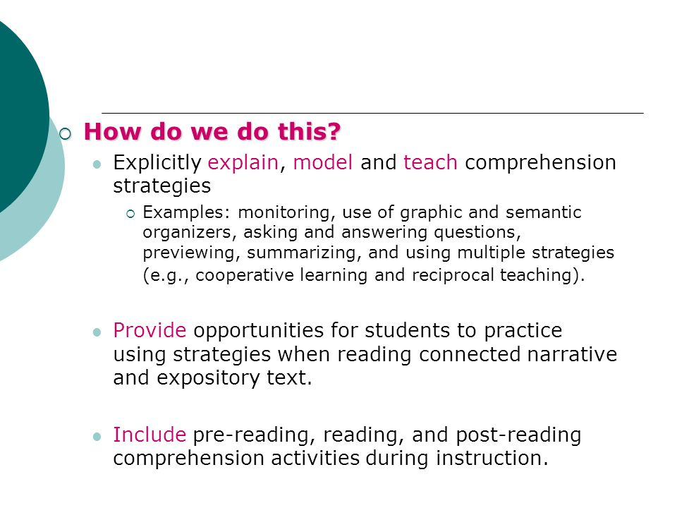 How do we do this Explicitly explain, model and teach comprehension strategies.