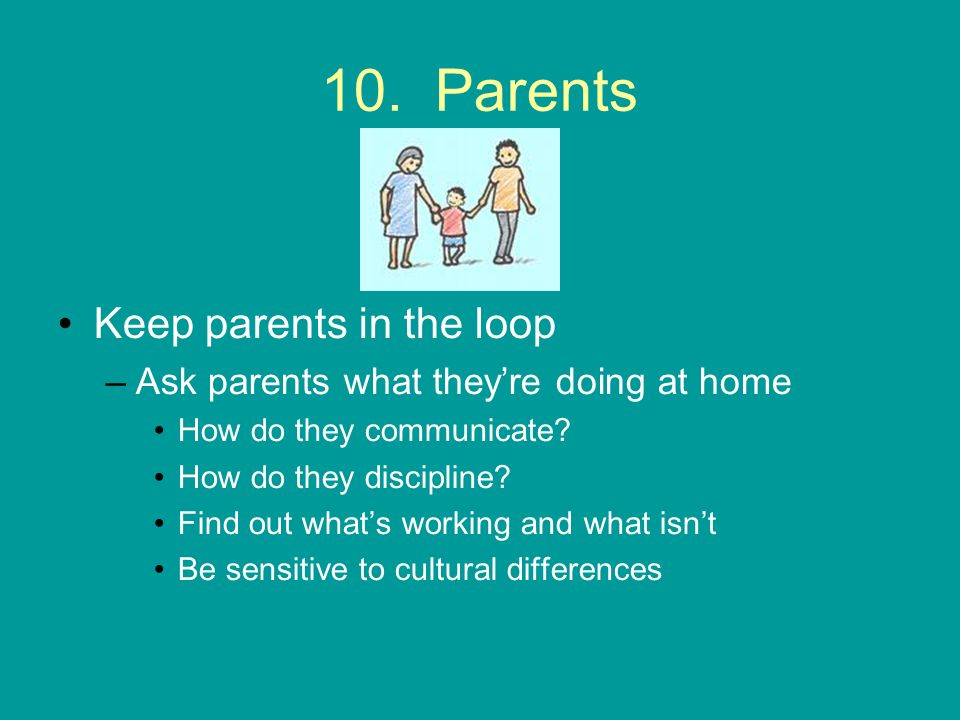 10. Parents Keep parents in the loop