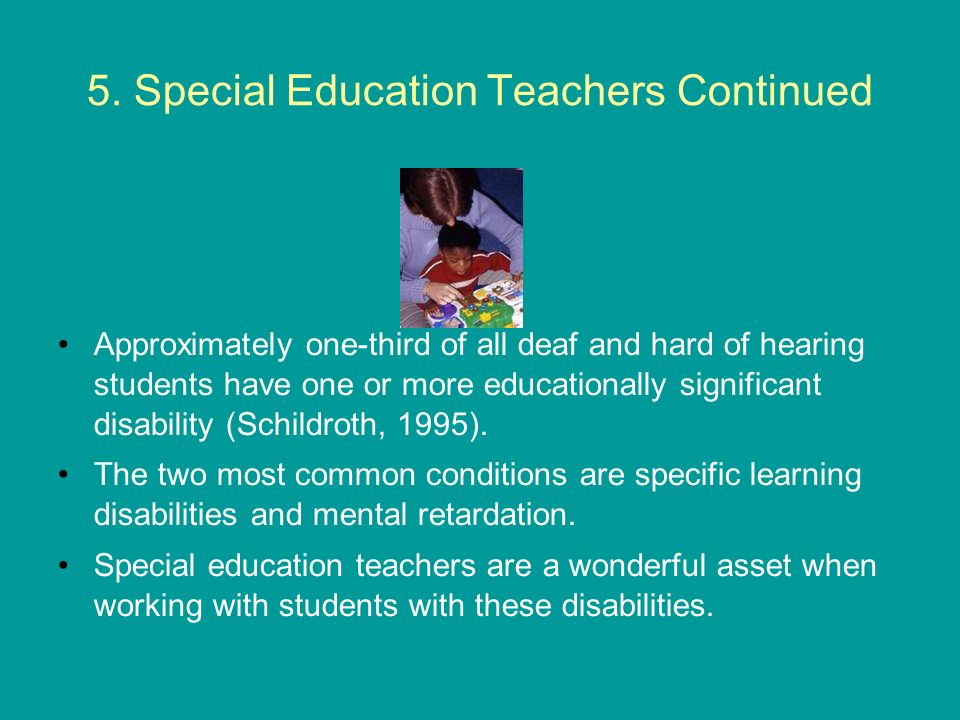 5. Special Education Teachers Continued