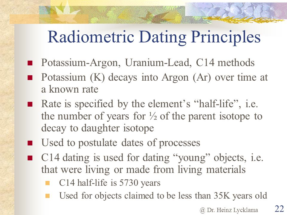 radiometric dating c14 The following material has been taken from a sheet entitled several faulty assumptions are used in all radiometric dating methods carbon 14 is used for this.